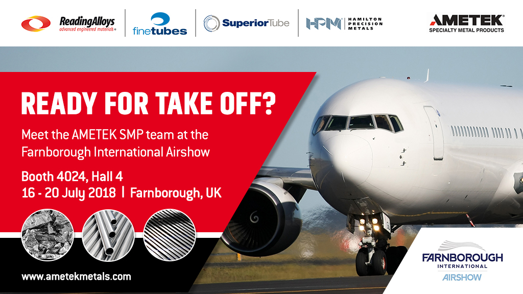 AMETEK SMP Wallingford to display tube, strip and powder products at Farnborough Airshow 2018